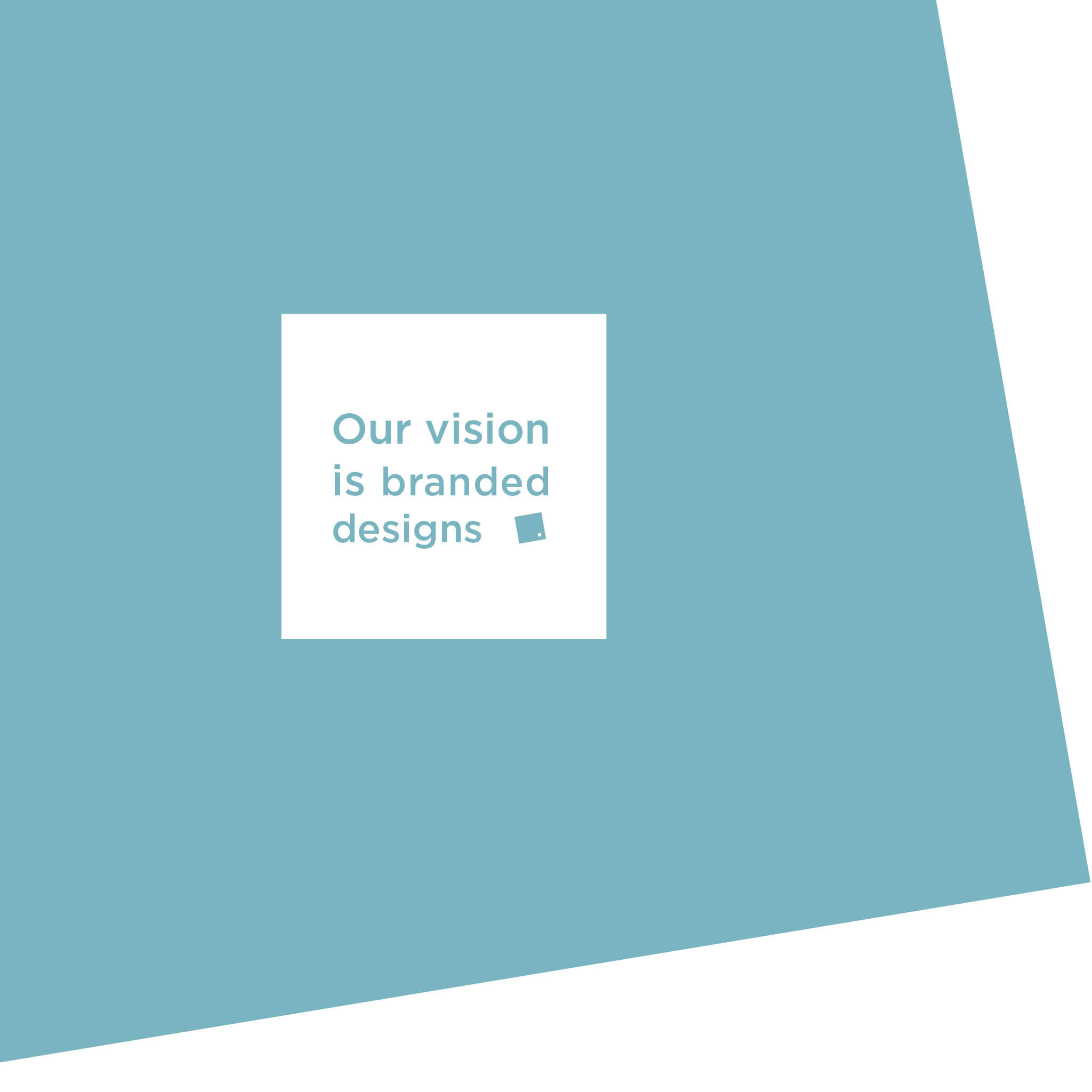 Our vision is branded design